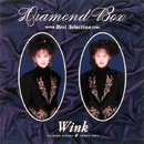 Diamond Box/WINK