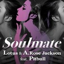 Soulmate (feat. Pitbull)/Lotus & A. Rose Jackson