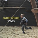 Super Shoes/totos