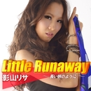 Little Runaway ~長い旅のように~/影山リサ