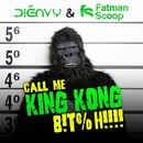 Call Me King Kong B!t%h!!!! [Dirty]/Dienvy & Fatman Scoop