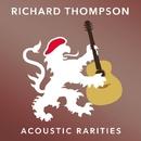 Acoustic Rarities/RICHARD THOMPSON