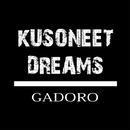 KUSONEET DREAMS/GADORO