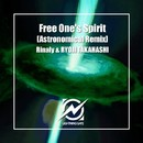 Free One's Spirit (Astronomical (JAPAN) Remix)/Rinaly & RYOJI TAKAHASHI