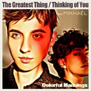 The Greatest Thing / Thinking Of You/Colorful Mannings