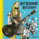 RIOT SUN!!!/NOT REBOUND