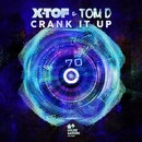 Crank It Up [Original Extended Mix]/X-TOF & Tom D