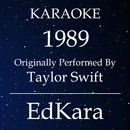 1989 (Originally Performed by Taylor Swift) [Karaoke No Guide Melody Version]/EdKara