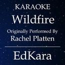 Wildfire (Originally Performed by Rachel Platten) [Karaoke No Guide Melody Version]/EdKara