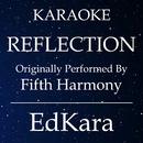 REFLECTION (Originally Performed by Fifth Harmony) [Karaoke No Guide Melody Version]/EdKara