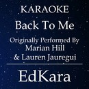 Back to Me (Originally Performed by Marian Hill x Lauren Jauregui) [Karaoke No Guide Melody Version]/EdKara