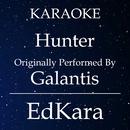 Hunter (Originally Performed by Galantis) [Karaoke No Guide Melody Version]/EdKara