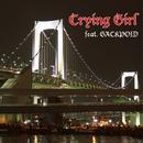 Crying Girl feat.神威がくぽ/TOSHI☆彡