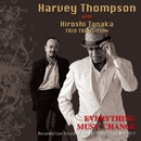 IVE AT KEYSTONE CLUB TOKYO~Everything Must Change~/Harvey Thompson with Hiroshi Tanaka Trio Transition