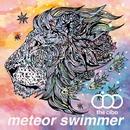 meteor swimmer/the cibo
