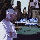 Aquarian Soul/DJ TONK