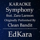 Symphony (Originally Performed by Clean Bandit  feat. Zara Larsson) [Karaoke No Guide Melody Version]/EdKara