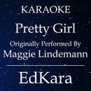 Pretty Girl  (Originally Performed by Maggie Lindemann) [Karaoke No Guide Melody Version]/EdKara