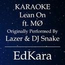 Lean On (Originally Performed by Major Lazer & DJ Snake feat. MO) [Karaoke No Guide Melody Version]/EdKara