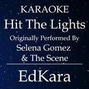 Hit the Lights (Originally Performed by Selena Gomez & The Scene) [Karaoke No Guide Melody Version]/EdKara