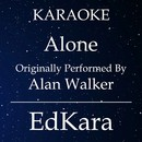 Alone (Originally Performed by Alan Walker) [Karaoke No Guide Melody Version]/EdKara