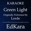 Green Light (Originally Performed by Lorde) [Karaoke No Guide Melody Version]/EdKara