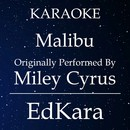 Malibu (Originally Performed by Miley Cyrus) [Karaoke No Guide Melody Version]/EdKara