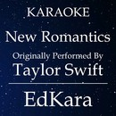 New Romantics (Originally Performed by Taylor Swift) [Karaoke No Guide Melody Version]/EdKara