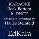 Rock Bottom (Originally Performed by Hailee Steinfeld feat. DNCE) [Karaoke No Guide Melody Version]/EdKara