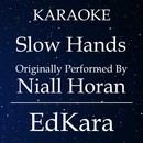 Slow Hands (Originally Performed by Niall Horan) [Karaoke No Guide Melody Version]/EdKara