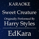 Sweet Creature (Originally Performed by Harry Styles) [Karaoke No Guide Melody Version]/EdKara