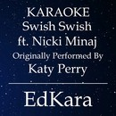 Swish Swish (Originally Performed by Katy Perry feat. Nicki Minaj) [Karaoke No Guide Melody Version]/EdKara