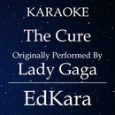 The Cure (Originally Performed by Lady Gaga) [Karaoke No Guide Melody Version]/EdKara