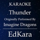 Thunder (Originally Performed by Imagine Dragons) [Karaoke No Guide Melody Version]/EdKara