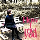 How I met you/大河原泉×P.O.P