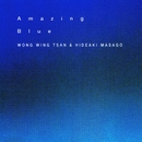 Amazing Blue/真砂秀朗+ウォン・ウィン・ツァン