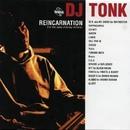 Reincarnation/DJ TONK