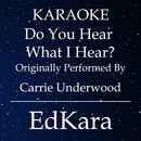 Do You Hear What I Hear? (Originally Performed by Carrie Underwood) [Karaoke No Guide Melody Version]/EdKara