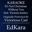 It's Not Christmas Without You (Originally Performed by Victorious Cast feat. Victoria Justice) [Karaoke No Guide Melody Version]/EdKara