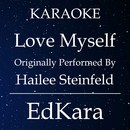 Love Myself (Originally Performed by Hailee Steinfeld) [Karaoke No Guide Melody Version]/EdKara