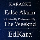 False Alarm (Originally Performed by The Weeknd) [Karaoke No Guide Melody Version]/EdKara