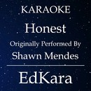 Honest (Originally Performed by Shawn Mendes) [Karaoke No Guide Melody Version]/EdKara