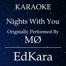 Nights With You (Originally Performed by MO) [Karaoke No Guide Melody Version]/EdKara