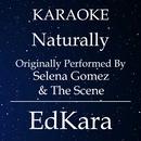 Naturally (Originally Performed by Selena Gomez & The Scene) [Karaoke No Guide Melody Version]/EdKara