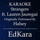 Strangers (Originally Performed by Halsey feat. Lauren Jauregui) [Karaoke No Guide Melody Version]/EdKara