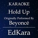 Hold Up (Originally Performed by Beyonce) [Karaoke No Guide Melody Version]/EdKara