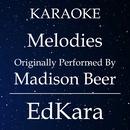 Melodies (Originally Performed by Madison Beer) [Karaoke No Guide Melody Version]/EdKara