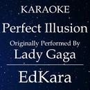 Perfect Illusion (Originally Performed by Lady Gaga) [Karaoke No Guide Melody Version]/EdKara