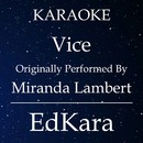 Vice (Originally Performed by Miranda Lambert) [Karaoke No Guide Melody Version]/EdKara