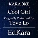 Cool Girl (Originally Performed by Tove Lo) [Karaoke No Guide Melody Version]/EdKara